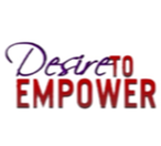 Desire to Empower - Making every woman and girl feel like they can conquer the world!